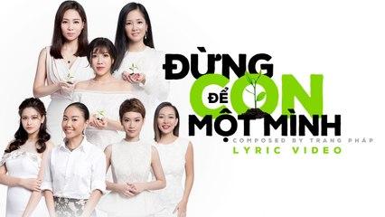 ĐỪNG ĐỂ CON MỘT MÌNH - Official Lyrics Video - Various Artists