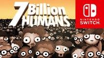 7 Billion Humans - Trailer d'annonce sur Switch