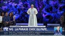 """Les circonstances dans lesquelles le pape a comparé l'avortement au recours à un """"tueur à gages"""""""