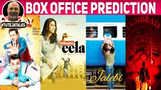 Box Office Prediction Helicopter Eela, FryDay, Tumbbad, Jalebi #Tuteja Talks