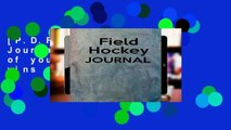 [P.D.F] Field Hockey Journal: Keep track of your field hockey wins and losses [P.D.F]