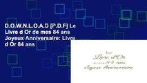 D.O.W.N.L.O.A.D [P.D.F] Le Livre d Or de mes 84 ans Joyeux Anniversaire: Livre d Or 84 ans