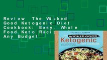 Review  The Wicked Good Ketogenic Diet Cookbook: Easy, Whole Food Keto Recipes for Any Budget