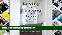 Popular Loving and Leaving a Church: A Pastor s Journey