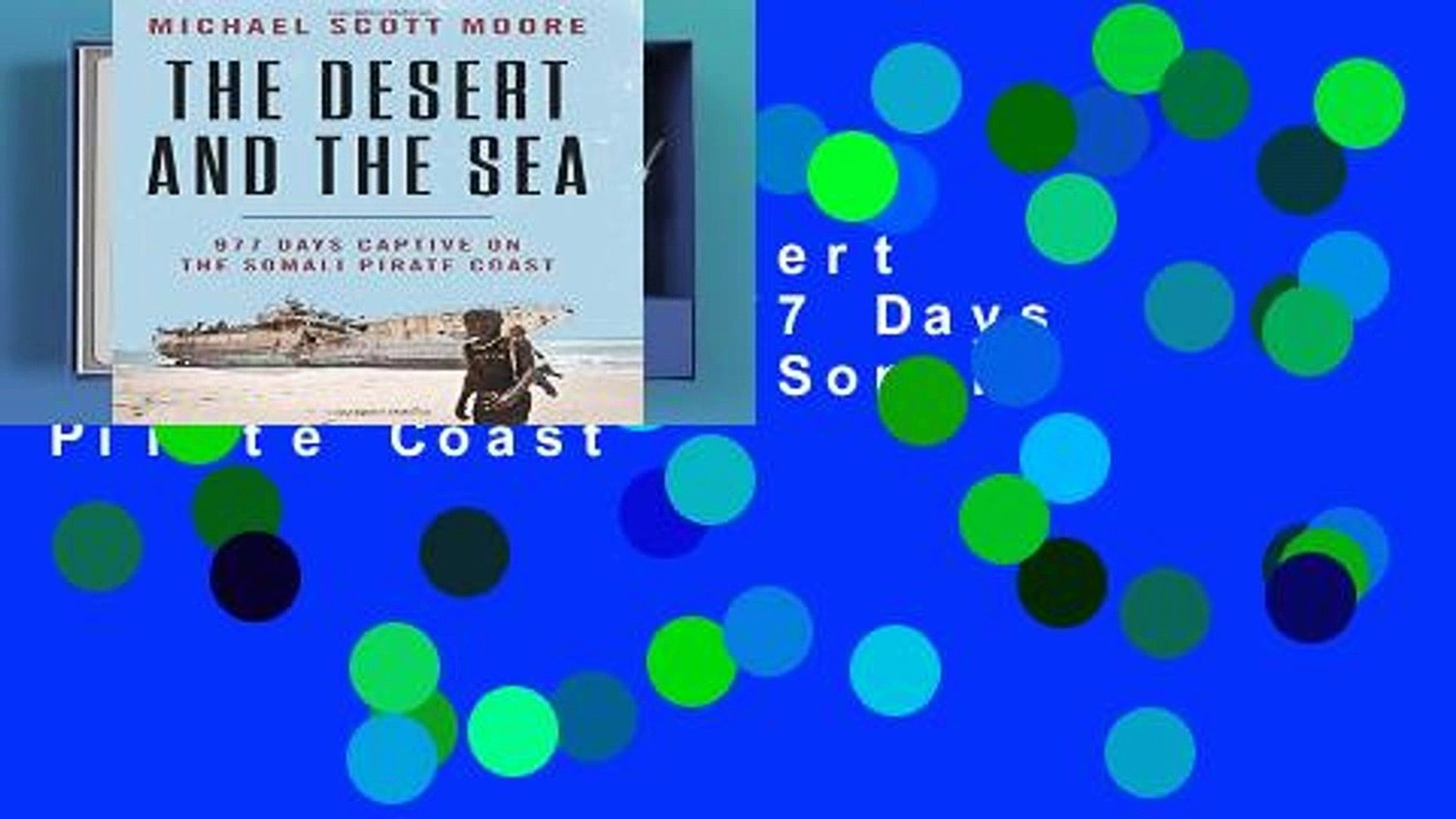 Review  The Desert and the Sea: 977 Days Captive on the Somali Pirate Coast