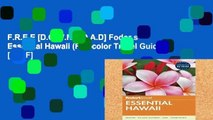 F.R.E.E [D.O.W.N.L.O.A.D] Fodor s Essential Hawaii (Full-color Travel Guide) [P.D.F]