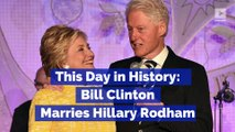This Day in History: Bill Clinton Marries Hillary Rodham