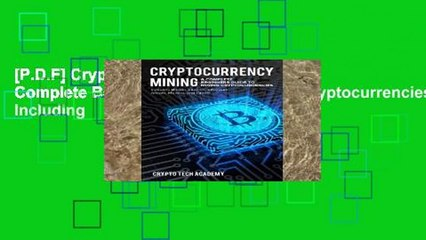 [P.D.F] Cryptocurrency Mining: A Complete Beginners Guide to Mining Cryptocurrencies, Including