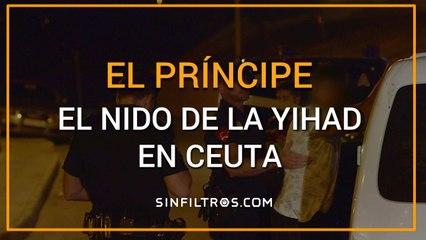 El Príncipe, el nido de la yihad en Ceuta | Sinfiltros.com