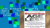 Best product  Becoming Ageless: The Four Secrets to Looking and Feeling Younger Than Ever