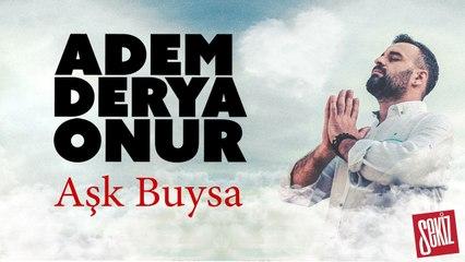 Adem Derya Onur - Aşk Buysa (Official Video)