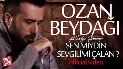 Sen Miydin Sevgilimi Çalan - Ozan Beydağı (Official Video)