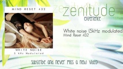 Mind Reset 432 - White noise - 5kHz modulated