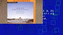 F.R.E.E [D.O.W.N.L.O.A.D] Deep Listening: A Healing Practice to Calm Your Body, Clear Your Mind,