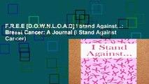 F.R.E.E [D.O.W.N.L.O.A.D] I Stand Against...: Breast Cancer: A Journal (I Stand Against Cancer)