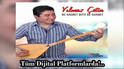 Yılmaz Çetin - Ne Hasret Bitti Ne Gurbet - (Official Audıo)