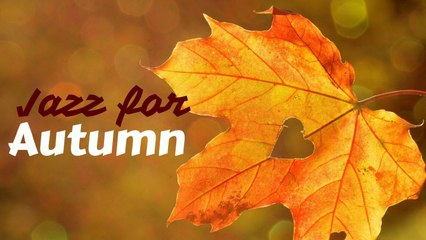 Autumn Jazz - Jazz Music For Autumn