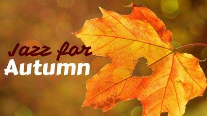 Autumn Jazz - Jazz Music For Autumn