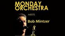 Bob Mintzer - Monday Orchestra Meets - Jazz - Full Album