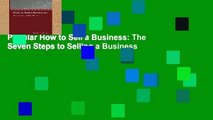 Popular How to Sell a Business: The Seven Steps to Selling a Business