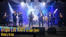 Grupo Los Kiero de Edgar Zacary - Vienes y te vas