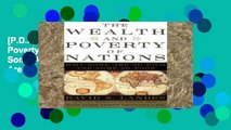 [P.D.F] The Wealth and Poverty of Nations: Why Some Are So Rich and Some Are So Poor [P.D.F]