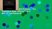 [P.D.F] Governing the Economy: The Politics of State Intervention in Britain and France (Europe