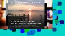 D.O.W.N.L.O.A.D [P.D.F] Community, Culture, and Economic Development, Second Edition: Continuity