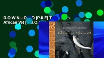 D.O.W.N.L.O.A.D [P.D.F] Tales of an African Vet [E.B.O.O.K]