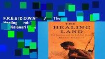 F.R.E.E [D.O.W.N.L.O.A.D] The Healing Land: The Bushmen and the Kalahari Desert [E.P.U.B]