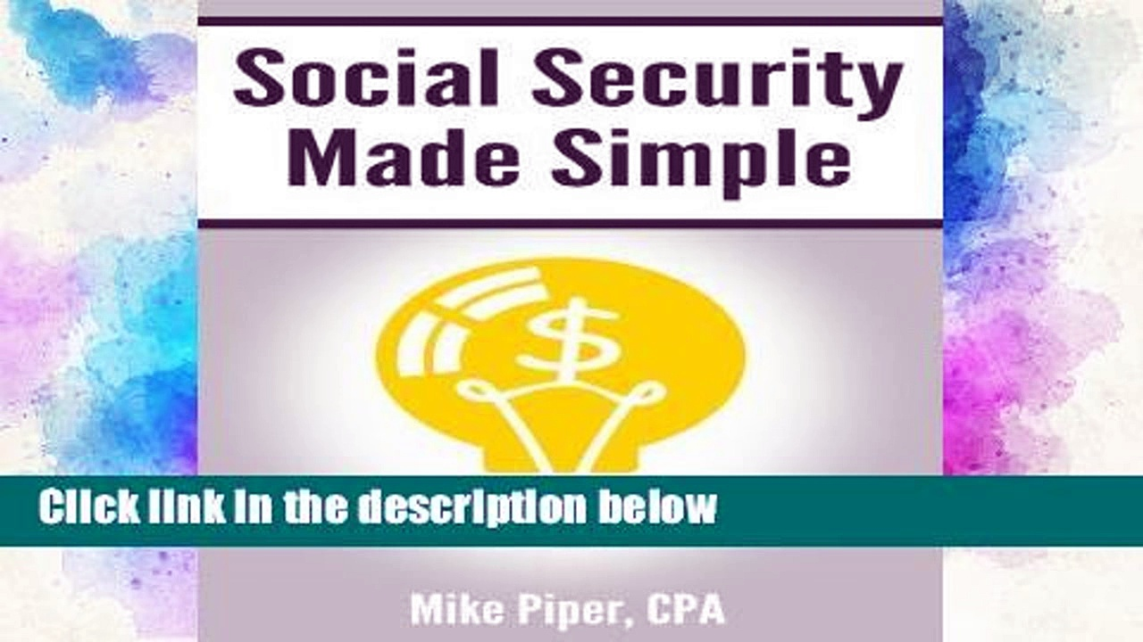 [P.D.F] Social Security Made Simple: Social Security Retirement Benefits and Related Planning