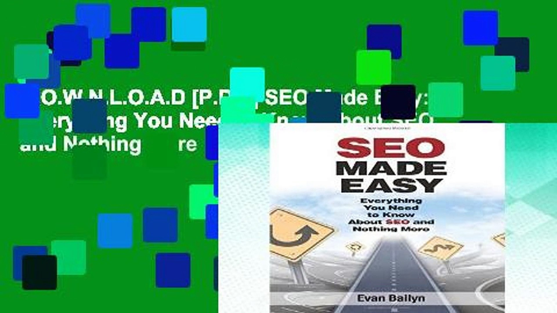 D.O.W.N.L.O.A.D [P.D.F] SEO Made Easy: Everything You Need to Know About SEO and Nothing More