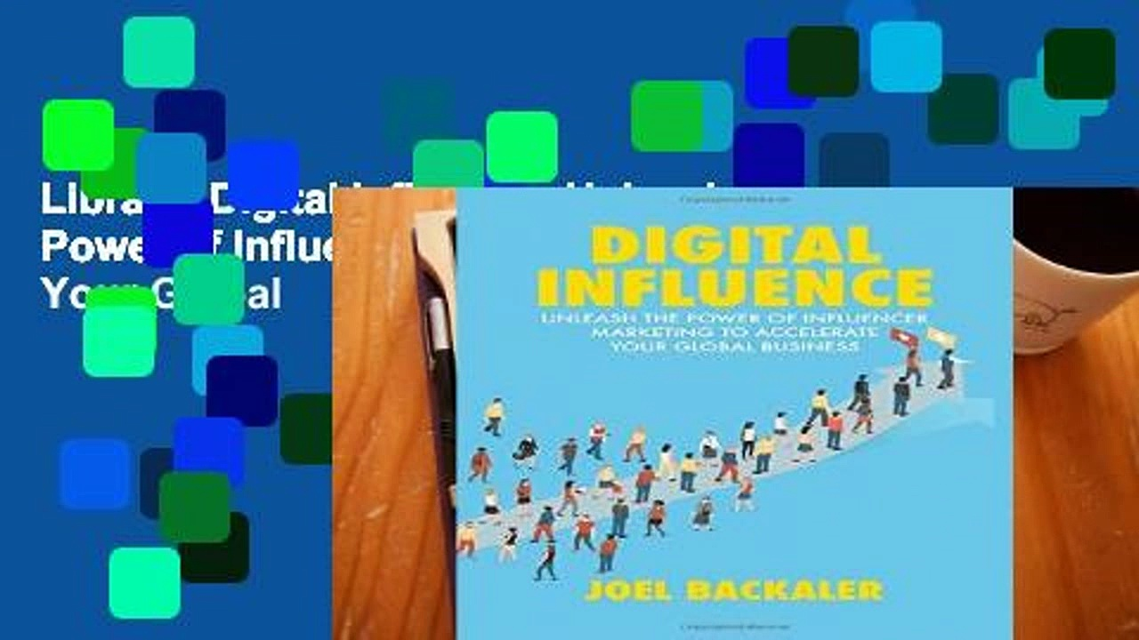 Library  Digital Influence: Unleash the Power of Influencer Marketing to Accelerate Your Global