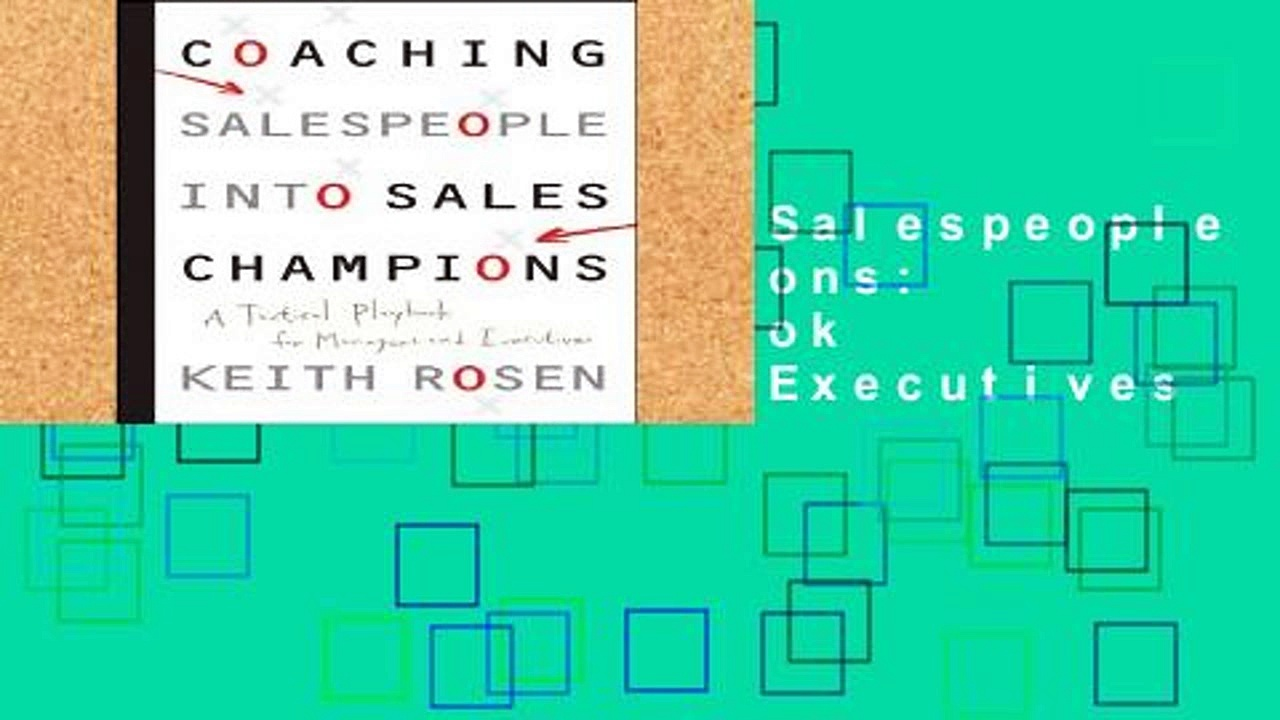 Popular Coaching Salespeople into Sales Champions: A Tactical Playbook for Managers and Executives