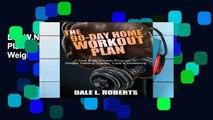 D.O.W.N.L.O.A.D The 90-Day Home Workout Plan: A Total Body Fitness Program for Weight Training,