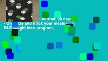 [P.D.F] Bright Line Journal: 90 days - Organize and track your meals with BLE weight loss program,