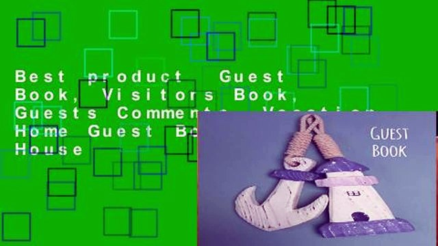 Best product  Guest Book, Visitors Book, Guests Comments, Vacation Home Guest Book, Beach House