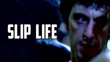 SLIP LIFE