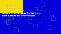 [P.D.F] Le Livre d Or de mes 98 ans Joyeux Anniversaire: Livre d Or 98 ans Anniversaire