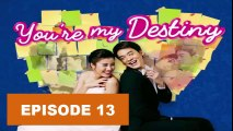 Video You're My Destiny Ep13 Tagalog Dubbed
