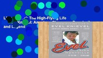 Library  Evel  The High-Flying Life of Evel Knievel  American Showman, Daredevil, and Legend