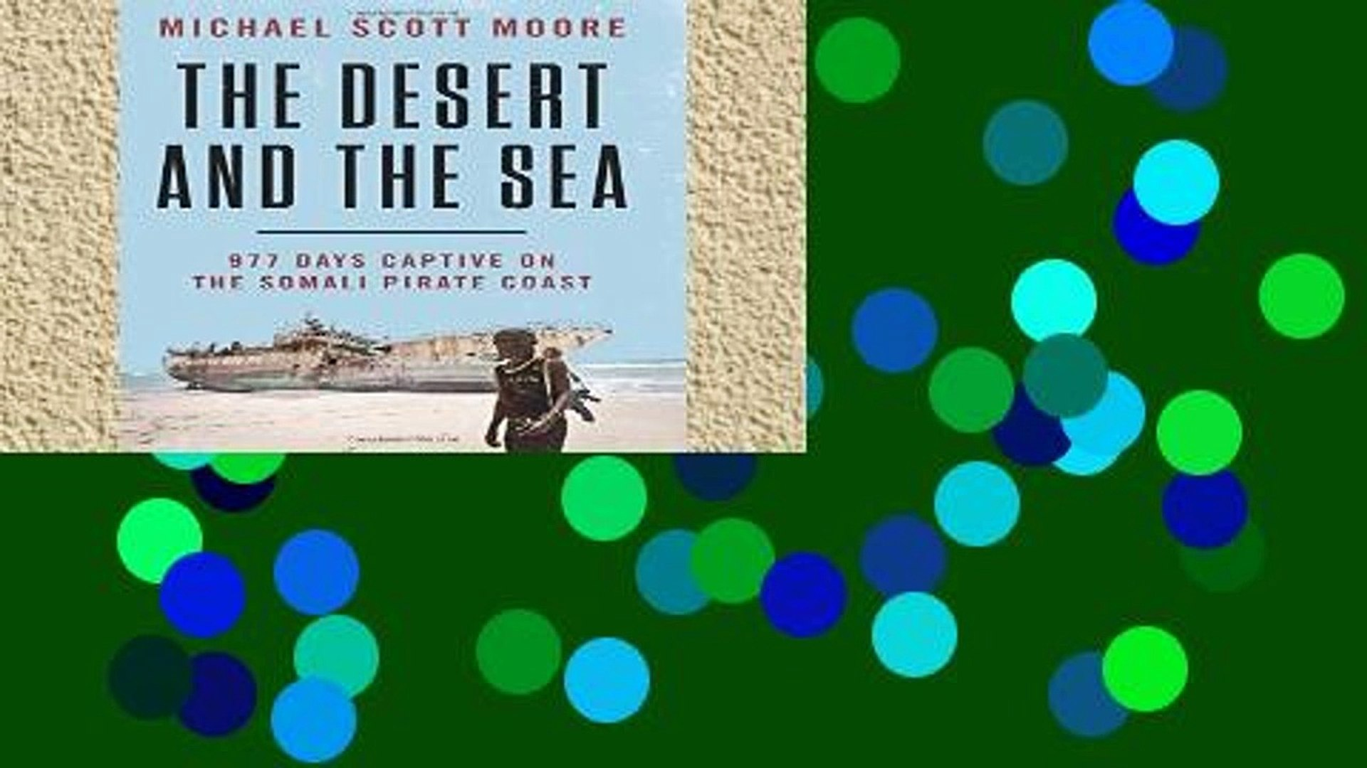 Popular The Desert and the Sea: 977 Days Captive on the Somali Pirate Coast