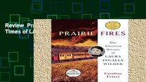 Review  Prairie Fires: The Life and Times of Laura Ingalls Wilder