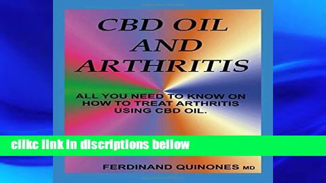 D.O.W.N.L.O.A.D [P.D.F] CBD OIL AND ARTHRITIS: All You Need to Know About Using Cbd Oil to Treat