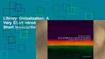 Library  Globalization: A Very Short Introduction (Very Short Introductions)