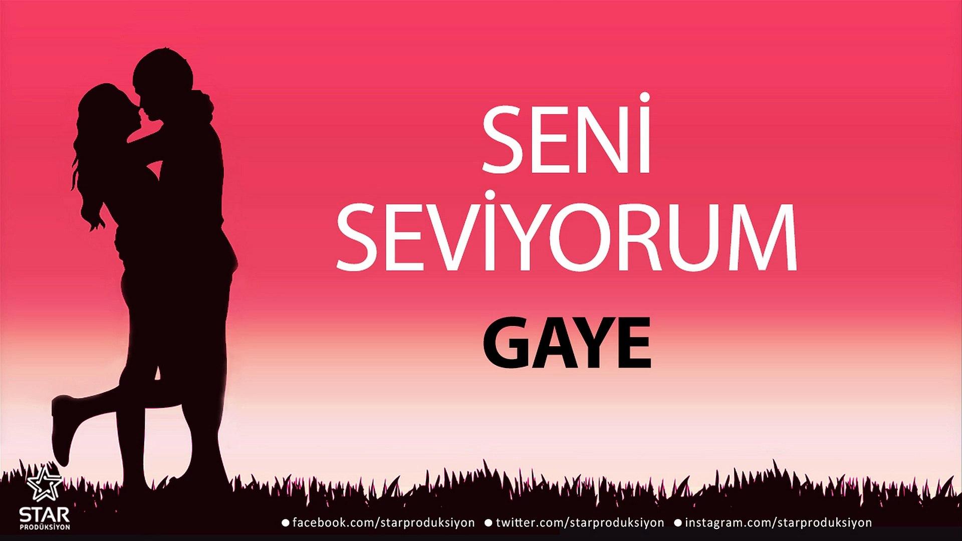 Seni Seviyorum GAYE - İsme Özel Aşk Şarkısı