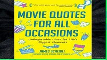 F.R.E.E [D.O.W.N.L.O.A.D] Movie Quotes for All Occasions: Unforgettable Lines for Life s Biggest