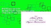 [P.D.F] Le Livre d Or de mes 77 ans Joyeux Anniversaire: Livre d Or 77 ans Anniversaire