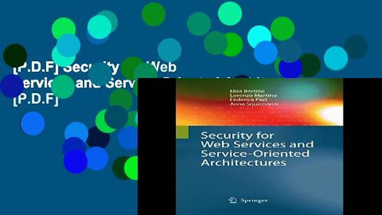 [P.D.F] Security for Web Services and Service-Oriented Architectures [P.D.F]