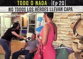 Todo o nada Ep  20 No todos los héroes llevan capa  Badabun   Todo o nada Ep  20 No todos los héroes llevan capa  Badabun